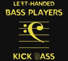 Left-Handed Bass Players Kick (B)ass by Samuel Sheats