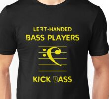 Left-Handed Bass Players Kick (B)ass Unisex T-Shirt