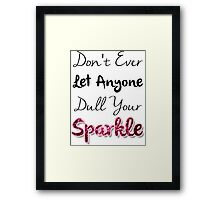 Dull Your Sparkle Framed Print