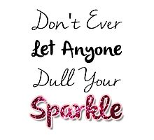 Dull Your Sparkle by PatiDesigns