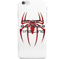 Spidey senses tingling- Spiderman iPhone Case/Skin