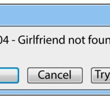 Error 404 - Girlfriend not found Sticker