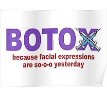 BOTOX - Because facial expressions are so-o-o yesterday! (for light colors) Poster