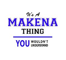 It's a MAKENA thing, you wouldn't understand !! by thestarmaker