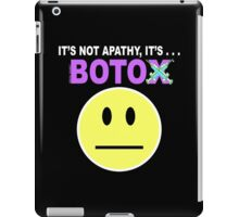 It's not apathy, it's Botox! (for dark colors) iPad Case/Skin