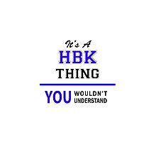 It's a HBK thing, you wouldn't understand !! by thenamer