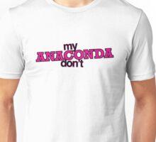 My ANACONDA Don't Unisex T-Shirt