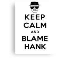 Blame It All On Hank Canvas Print