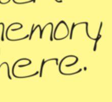Insert Memory Here Sticker