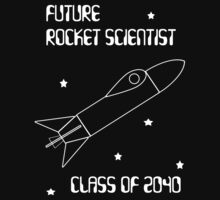 Future Rocket Scientist -- Class of 2040 Kids Tee