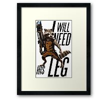 "Rocket Raccoon - ""I will need his leg"" Framed Print"