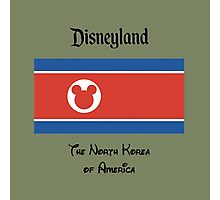 Disneyland - The North Korea of America Photographic Print
