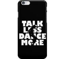 Dance More iPhone Case/Skin
