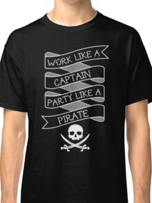 Party like a Pirate Classic T-Shirt