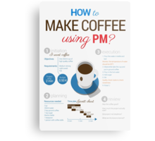 How to make coffee using project management? Vertical poster Metal Print