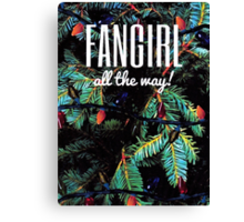 Fangirl All the Way! Canvas Print