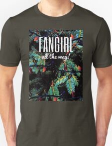 Fangirl All the Way! T-Shirt