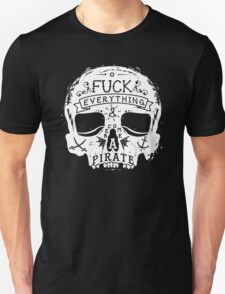 FUCK EVERYTHING WHITE Unisex T-Shirt
