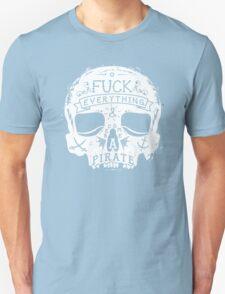 FUCK EVERYTHING WHITE Unisex T-Shirt