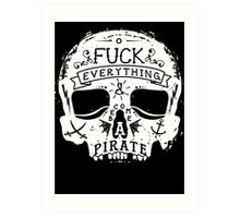 FUCK EVERYTHING WHITE Art Print