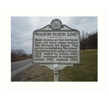 MASON-DIXON LINE Art Print