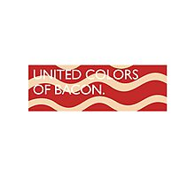 United Colors of Bacon Photographic Print