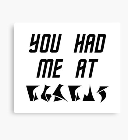 You Had Me at nuqneH Alien Hello Canvas Print