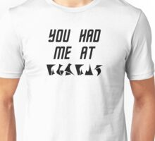 You Had Me at nuqneH Alien Hello Unisex T-Shirt