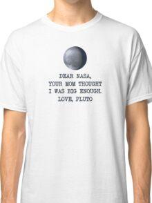Dear Nasa Love Pluto Classic T-Shirt