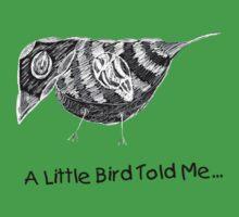 """""""A Little Bird Told Me..."""" by Rebekah  McLeod"""