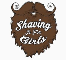 Shaving Is For Girls Kids Clothes