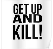 Get up and Kill!  Poster