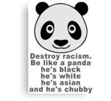 Be like a panda Canvas Print