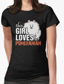 This Girl Loves her Pomeranian T-Shirt