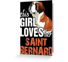 This Girl Loves Her Saint Bernard Greeting Card