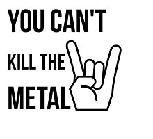 You cannot kill the metal. Photographic Print