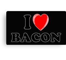 I Love Bacon Canvas Print