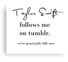 Taylor Swift Follows Me On Tumblr White Canvas Print