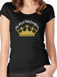 The King of Totally Everything Women's Fitted Scoop T-Shirt