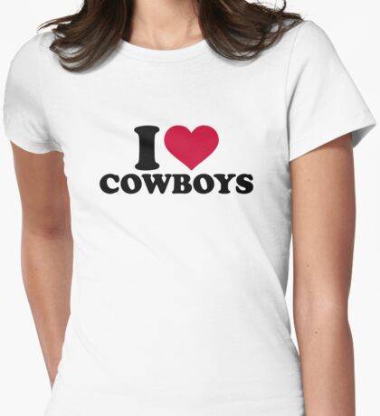 I love cowboys Womens Fitted T-Shirt