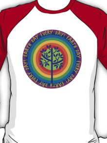 Earth Day Every Day! T-Shirt