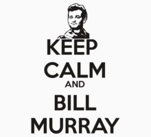 Keep Calm and Bill Murray T-Shirt