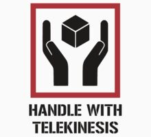 Handle With Telekinesis by TheShirtYurt