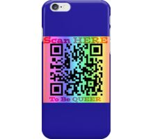 Scan Here to Be Queer iPhone Case/Skin