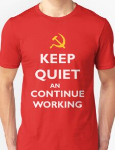 Keep quiet and continue working Unisex T-Shirt