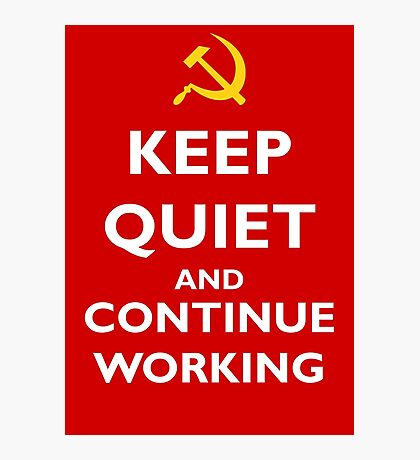 Keep quiet and continue working Photographic Print