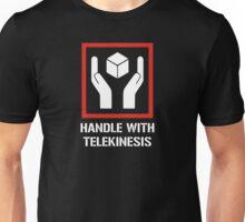 Handle With Telekinesis Unisex T-Shirt