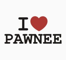 I love PAWNEE T-Shirt