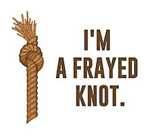 I'm a Frayed Knot Photographic Print
