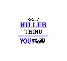 It's a HILLER thing, you wouldn't understand !! by thenamer
